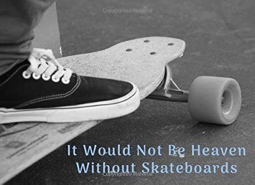 It Would Not Be Heaven Without Skateboards: Funeral Guest Book Skateboarding Condolence Remembrance Memorial Service Registration, In Memoriam Name ... Comments, Loving Memory (In Memory, Band 116)