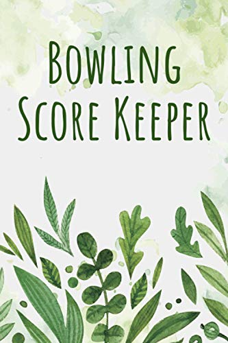 Bowling Score Keeper: Bowling Score Sheets, Notebook and Keeper - 6 x 9 - 110 Pages - Gift Idea for a Bowler