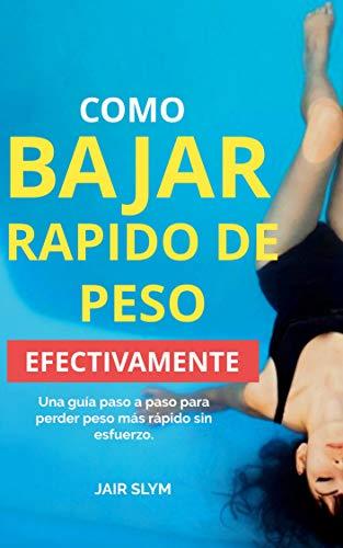 COMO BAJAR RAPIDO DE PESO (Spanish Edition)