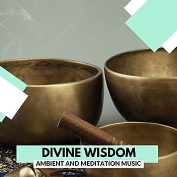 Divine Wisdom - Ambient And Meditation Music