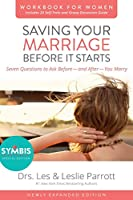 Saving Your Marriage Before It Starts for Women: Seven Questions to Ask Before - and After - You Marry