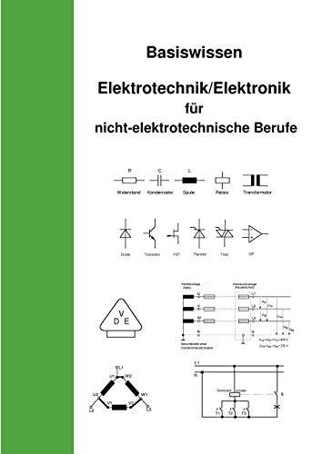 Basiswissen Elektrotechnik/Elektronik für nicht elektrotechnische Berufe