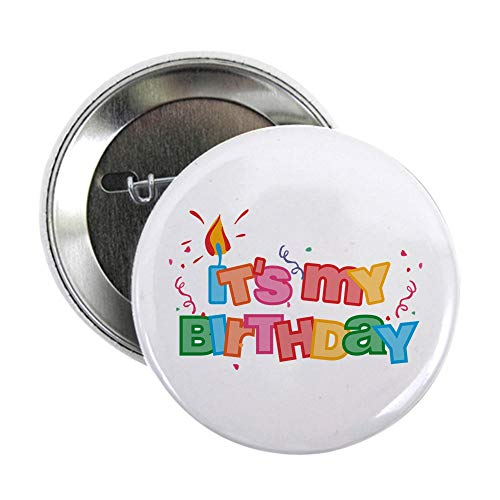 CafePress It's My Birthday Letters Button 2.25' Button