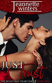 Just Trust (The Reluctant Heart Book 2) by [Jeannette Winters]