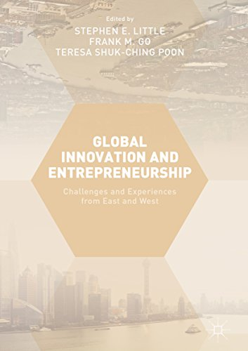 Global Innovation and Entrepreneurship: Challenges and Experiences from East and West (English Edition)