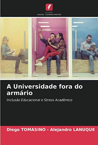 A Universidade fora do armário: Inclusão Educacional e Stress Acadêmico