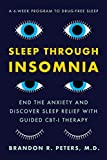 Sleep Through Insomnia: End the Anxiety and Discover Sleep Relief with Guided CBT-I Therapy