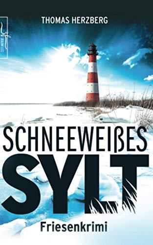 Schneeweißes Sylt: Friesenkrimi (Hannah Lambert ermittelt 5)