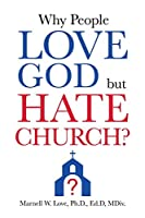 Why People Love God But Hate Church?