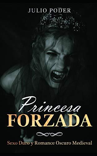Princesa Forzada: Sexo Duro y Romance Oscuro Medieval