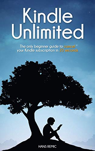 Cancel KINDLE Unlimited: Step By Step Guide To Manage And Cancel Your Kindle Subscription In 20 Second