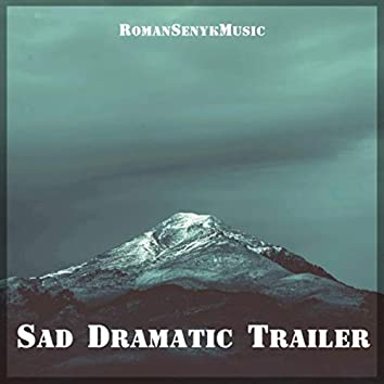 Sad Dramatic Trailer