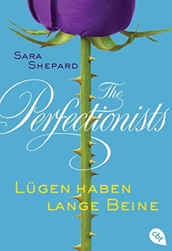 The Perfectionists - Lügen haben lange Beine (The Perfectionists-Reihe 1)