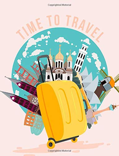 "Time to travel: Composition Notebook. College ruled. 120 Pages. Perfect for school notes, Ideal as a journal or a diary. 9.69"" x 7.44"". (Suitcase. Cities. Soft matte cover)."