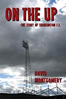 On the Up: The Story of Sharrington F.C.