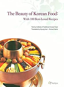 Beauty of korean food with 100 best loved recipes by institute of product description korean food has been praised as a hearty slow cooked healthy cuisine due to its integration with the different seasons forumfinder Images