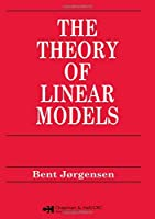 Theory of Linear Models (Chapman & Hall/CRC Texts in Statistical Science)
