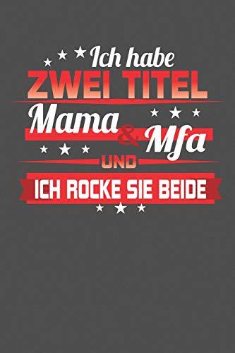 Ich habe zwei Titel Mama & Mfa Und ich rocke sie beide: Praktischer Wochenplaner für ein ganzes Jahr - 15x23cm (ca. DIN A5)