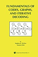 """""""Fundamentals of Codes, Graphs, and Iterative Decoding"""" (The Springer International Series in Engineering and Computer Science, 714)"""