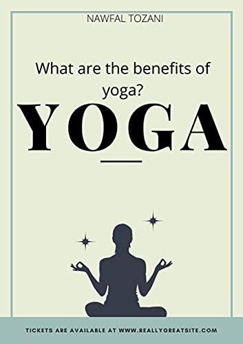 Yoga: Quels sont les bienfaits du yoga (English Edition)