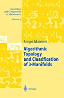 Algorithmic Topology and Classification of 3-Manifolds (Algorithms and Computation in Mathematics, 999)