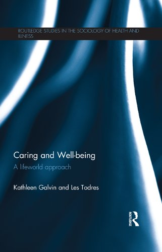 41rSgHJoYHL - Caring and Well-being: A Lifeworld Approach (Routledge Studies in the Sociology of Health and Illnes
