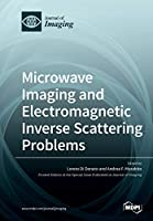 Microwave Imaging and Electromagnetic Inverse Scattering Problems