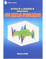 Matematik ve Mühendislik Konularında-400 Matlab Uygulaması