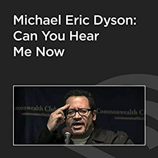 Michael Eric Dyson: Can You Hear Me Now? cover art