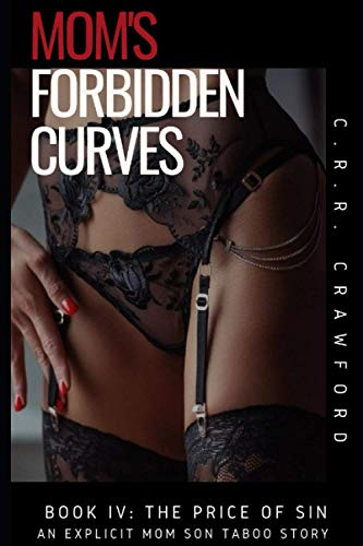 Mom's Forbidden Curves: The Price of Sin (An Explicit Mom Son Taboo Story)