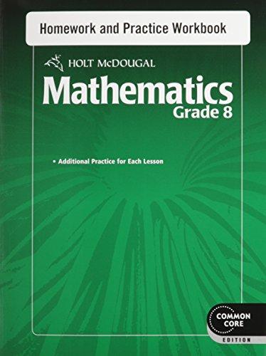 Holt McDougal Mathematics: Homework and Practice Workbook Grade 8