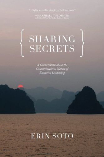 Sharing Secrets: A Conversation About the Counterintuitive Nature of Executive Leadership
