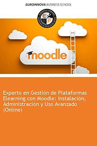 Libro de Experto en Gestión de Plataformas Elearning con Moodle: Instalación, Administración y Uso Avanzado (Online)