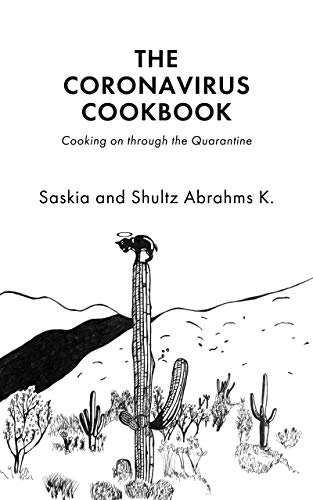 The Coronavirus Cookbook: Cooking on through the Quarantine (English Edition)
