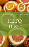 KETO DIET: HOW TO LOSE WEIGHT IN THE QUARANTINE? (English Edition)