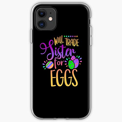 Sibling For Easter Big Little Trade Sister Brother Will Phone Case For All iPhone, iPhone 11, iPhone XR, iPhone 7 Plus/8 Plus, Huawei, Samsung Galaxy Phone Case For All iPhone, iPhone 11, i