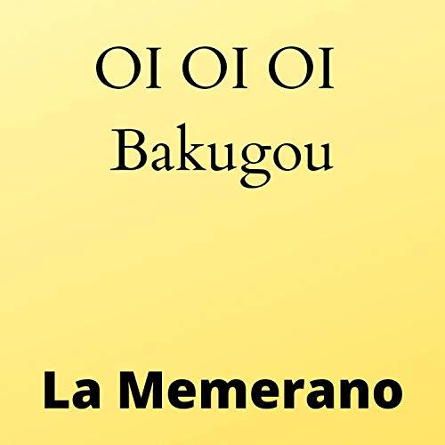OI OI OI Bakugou
