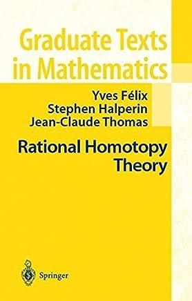 Rational Homotopy Theory (Graduate Texts in Mathematics) by Yves Felix Stephen Halperin J.-C. Thomas(2000-12-21)