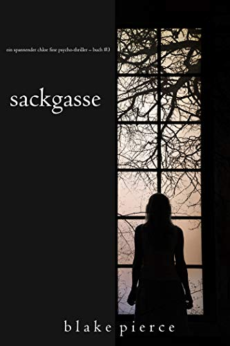 Sackgasse (Ein spannender Chloe Fine Psycho-Thriller – Buch 3) (Ein Chloe Fine Suspense Psycho-Thriller)