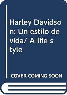 Harley Davidson: Un estilo de vida/ A life style