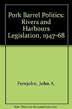 Pork Barrel Politics: Rivers and Harbors Legislation, 1947-1968
