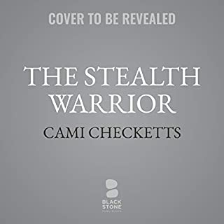 The Stealth Warrior      Hawk Brothers Romance, Book 2              By:                                                                                                                                 Cami Checketts                           Length: 5 hrs     Not rated yet     Overall 0.0