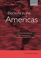 Elections in the Americas: A Data Handbook : North America, Central America, and the Caribbean