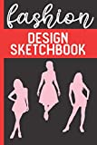 Fashion Design Sketchbook With Female Figure Templates: A Notebook To Keep Record Of Project, Sketch Front View & Side View, Colors, Materials, ... Notes - Gifts For Fashion Designers, Stylist