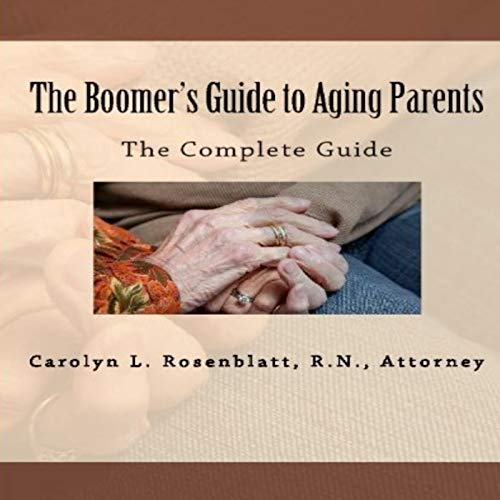 The Boomer's Guide to Aging Parents: The Complete Guide audiobook cover art