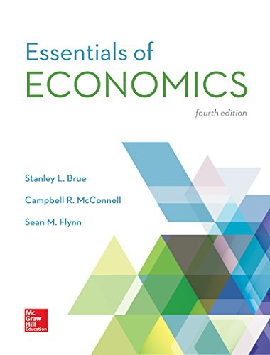 Compare Textbook Prices for Loose Leaf for Essentials of Economics Mcgraw-hill Series Economics 4 Edition ISBN 9781259680229 by Brue, Stanley,McConnell, Campbell,Flynn, Sean