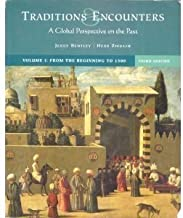 Traditions & Encounters 3rd Edition; A Global Perspective on the Past (From the Beginning to 1000, Volume A)