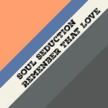 Remenber That Love