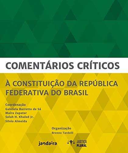 Comentários críticos à Constituição da República Federativa do Brasil (Justiça Plural)