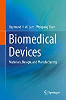 Biomedical Devices: Materials, Design, and Manufacturing